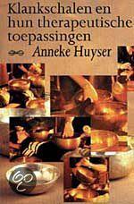 Klankschalen en hun therapeutische toepassingen - Anneke Huyser